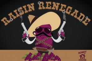 Raisin Renegade